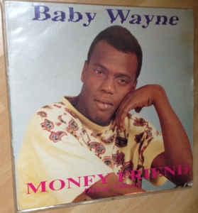 Baby Wayne - Money Friend